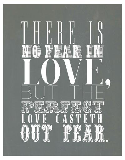 There Is No Fear In Love--Art Print
