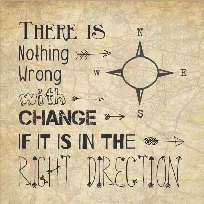 There Is Nothing Wrong With Change-Veruca Salt-Art Print