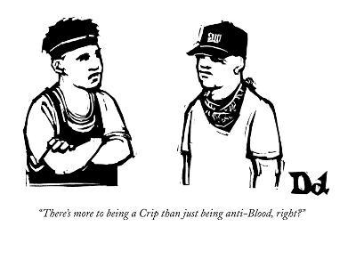 """""""There's more to being a Crip than just being anti-Blood, right?"""" - New Yorker Cartoon-Drew Dernavich-Premium Giclee Print"""