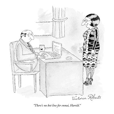 """""""There's no hot line for ennui, Harold."""" - New Yorker Cartoon-Victoria Roberts-Premium Giclee Print"""