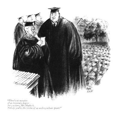 """""""There's no mention of an honorary degree for you here, Mr. Hubisch. Perha?"""" - New Yorker Cartoon-Carl Rose-Premium Giclee Print"""