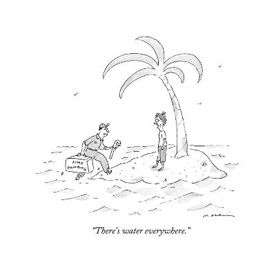 """There's water everywhere."" - New Yorker Cartoon-Michael Maslin-Premium Giclee Print"