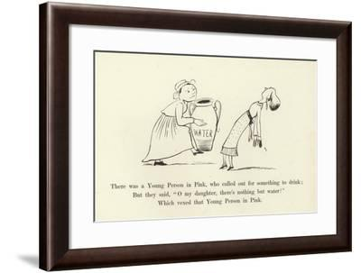 There Was a Young Person in Pink, Who Called Out for Something to Drink-Edward Lear-Framed Giclee Print