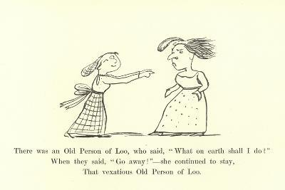 """There Was an Old Person of Loo, Who Said, """"What on Earth Shall I Do?""""-Edward Lear-Giclee Print"""