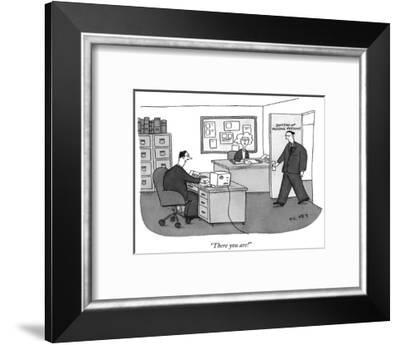 """""""There you are!"""" - New Yorker Cartoon-Peter C. Vey-Framed Premium Giclee Print"""