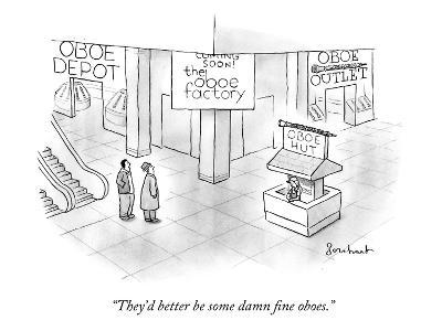 """""""They'd better be some damn fine oboes."""" - New Yorker Cartoon-David Borchart-Premium Giclee Print"""
