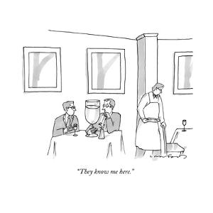 """""""They know me here."""" - New Yorker Cartoon"""