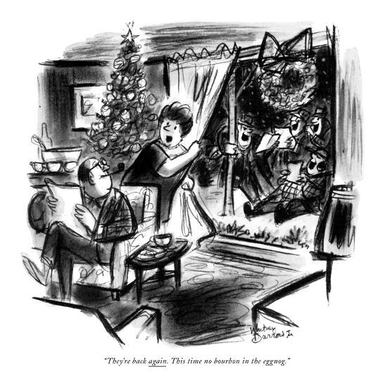 """""""They're back again. This time no bourbon in the eggnog."""" - New Yorker Cartoon-Whitney Darrow, Jr.-Premium Giclee Print"""