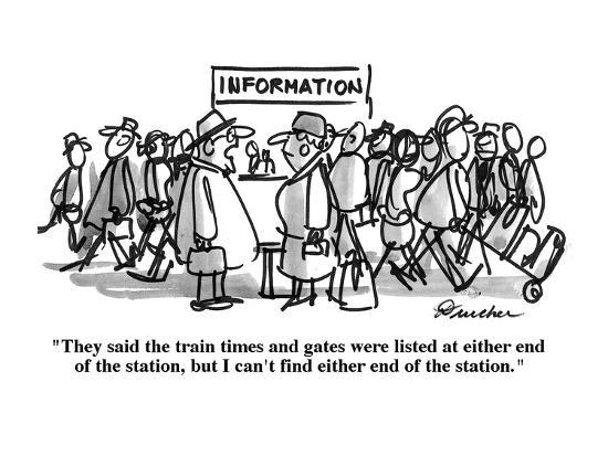 """""""They said the train times and gates were listed at either end of the stat?"""" - Cartoon-Boris Drucker-Premium Giclee Print"""