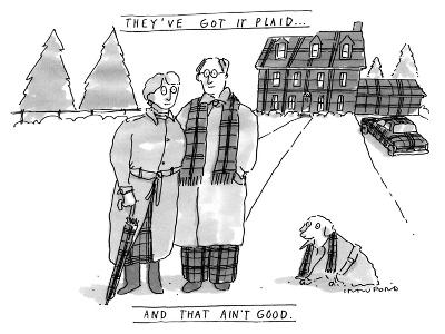THEY'VE GOT IT PLAID...AND THAT AIN'T GOOD. - New Yorker Cartoon-Michael Crawford-Premium Giclee Print