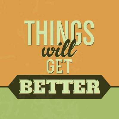Thing Will Get Better 1-Lorand Okos-Art Print