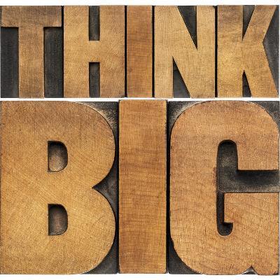 Think Big Motivational Phrase - Isolated Text Abstract - Letterpress Wood Type Printing Blocks-PixelsAway-Art Print