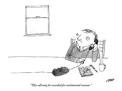"""""""This call may be recorded for sentimental reasons."""" - New Yorker Cartoon-Edward Steed-Premium Giclee Print"""