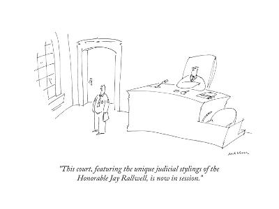 """""""This court, featuring the unique judicial stylings of the Honorable Jay R..."""" - New Yorker Cartoon-Michael Maslin-Premium Giclee Print"""