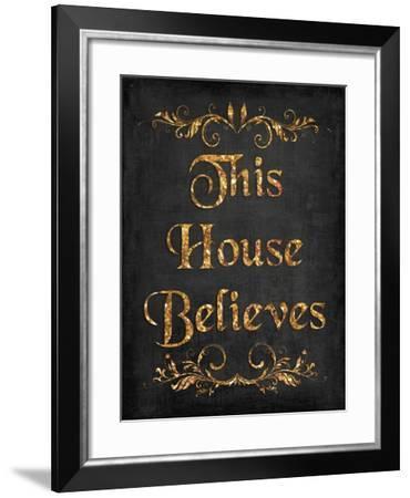 This House Believes IV-N. Harbick-Framed Art Print