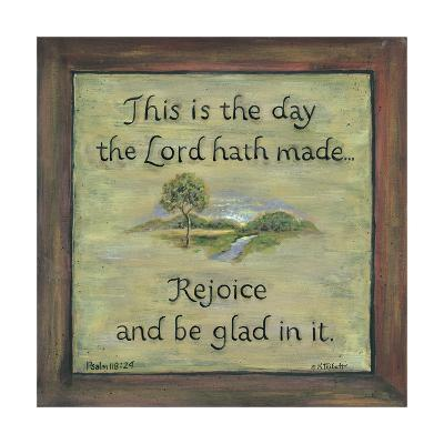 This Is the Day the Lord Hath Made-Karen Tribett-Art Print