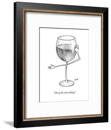 """""""This is the wine talking."""" - New Yorker Cartoon--Framed Premium Giclee Print"""