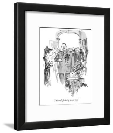 """""""This one's for being a nice guy."""" - New Yorker Cartoon-Robert Weber-Framed Premium Giclee Print"""
