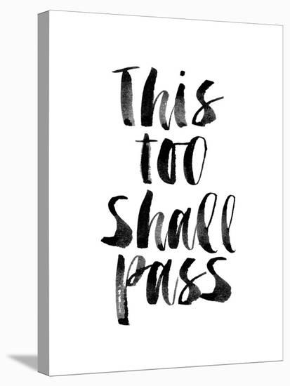 This Too Shall Pass Stretched Canvas Print by Brett Wilson | Art.com