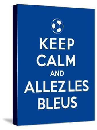 Keep Calm and Allez Les Bleus