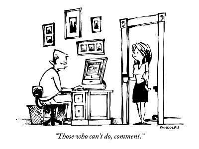 """""""Those who can't do, comment.' - New Yorker Cartoon-Corey Pandolph-Premium Giclee Print"""