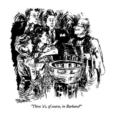 """Three 'a's, of course, in Barbara?"" - New Yorker Cartoon-William Hamilton-Premium Giclee Print"