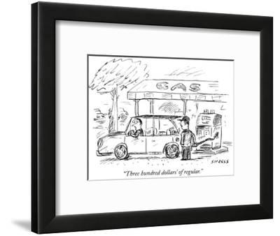 """Three hundred dollars' of regular."" - New Yorker Cartoon-David Sipress-Framed Premium Giclee Print"