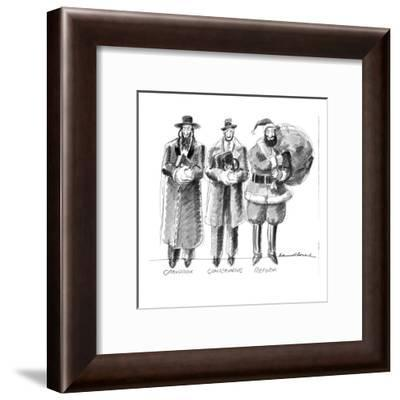 Three Jews are standing in a line; they are labeled Orthodox; Conservative? - New Yorker Cartoon-Edward Sorel-Framed Premium Giclee Print