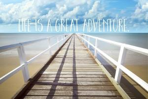 Life Is a Great Adventure by Tina Lavoie