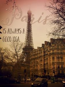 Paris Is Always a Good Idea by Tina Lavoie