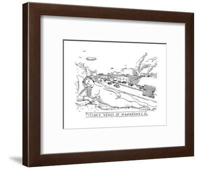 """TITIAN'S VENUS OF MAMARONECK"" - New Yorker Cartoon-Michael Crawford-Framed Premium Giclee Print"