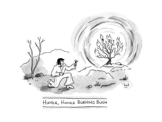 TITLE: Hunka, Hunka Burning Bush Elvis in front of the burning bush. - New Yorker Cartoon-Bob Eckstein-Premium Giclee Print