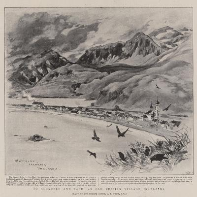 To Klondyke and Back, an Old Russian Village in Alaska-Charles Edwin Fripp-Giclee Print