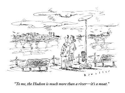 """""""To me, the Hudson is much more than a river?it's a moat."""" - New Yorker Cartoon-Barbara Smaller-Premium Giclee Print"""