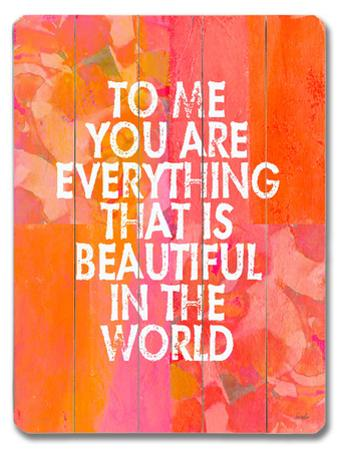 To me you are everything