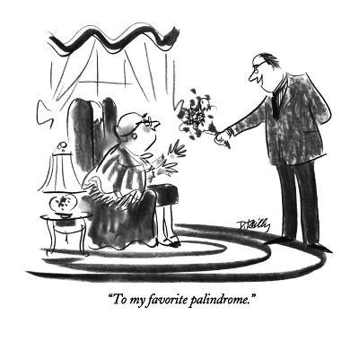"""To my favorite palindrome."" - New Yorker Cartoon-Donald Reilly-Premium Giclee Print"