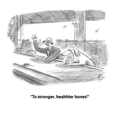 """To stronger, healthier bones!"" - Cartoon-Frank Cotham-Premium Giclee Print"