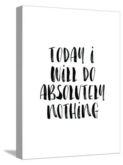 Today I Will Do Absolutely Nothing-Brett Wilson-Stretched Canvas Print