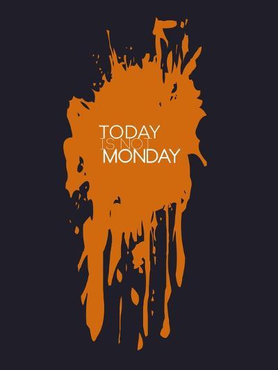 Today Is Not Monday 3-NaxArt-Art Print
