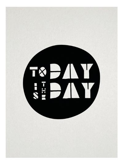 Today Is The Day Affirmation Dot--Art Print