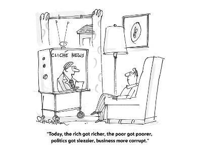 """""""Today, the rich got richer, the poor got poorer, politics got sleazier, b?"""" - Cartoon-Harley L. Schwadron-Premium Giclee Print"""