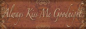 Always Kiss Me Goodnight by Todd Williams