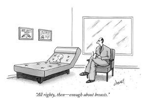 """""""All righty, then?enough about breasts."""" - New Yorker Cartoon by Tom Cheney"""