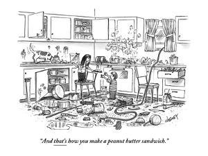 """""""And that's how you make a peanut-butter sandwich."""" - New Yorker Cartoon by Tom Cheney"""