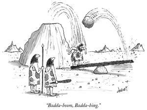 """Badda-boom, Badda-bing."" - New Yorker Cartoon by Tom Cheney"