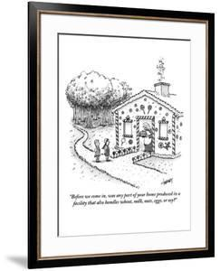 """""""Before we come in, was any part of your home produced in a facility that ?"""" - New Yorker Cartoon by Tom Cheney"""