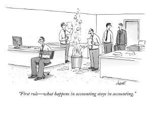 """First rule?what happens in accounting stays in accounting."" - New Yorker Cartoon by Tom Cheney"
