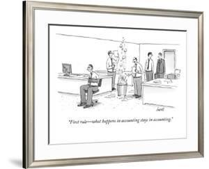 """""""First rule?what happens in accounting stays in accounting."""" - New Yorker Cartoon by Tom Cheney"""