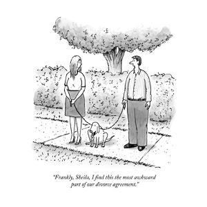 """Frankly, Sheila, I find this the most awkward part of our divorce agreeme?"" - New Yorker Cartoon by Tom Cheney"