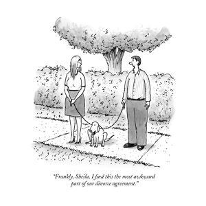 """""""Frankly, Sheila, I find this the most awkward part of our divorce agreeme?"""" - New Yorker Cartoon by Tom Cheney"""